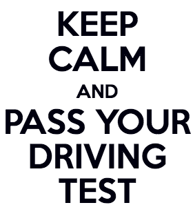 Keep calm and pass your driving test